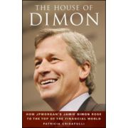 House of Dimon: How JPMorgan's Jamie Dimon Rose to the Top of the Financial World