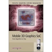 Mobile 3D Graphics SoC: From Algorithm to Chip