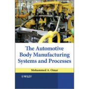 Automotive Body Manufacturing Systems and Processes
