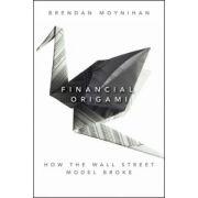 Financial Origami: How the Wall Street Model Broke