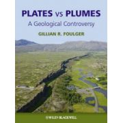 Plates vs Plumes: A Geological Controversy