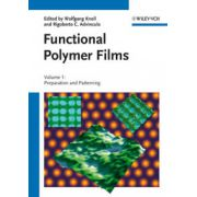 Functional Polymer Films: Volume 1: Preparation and Patterning Volume 2: Characterization and Applications