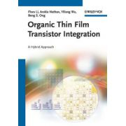 Organic Thin Film Transistor Integration: A Hybrid Approach