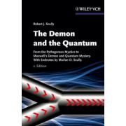Demon and the Quantum: From the Pythagorean Mystics to Maxwell's Demon and Quantum Mystery