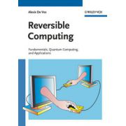 Reversible Computing: Fundamentals, Quantum Computing, and Applications