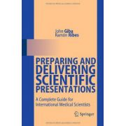 Preparing and Delivering Scientific Presentations: A Complete Guide for International Medical Scientists
