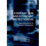 Company Law and Economic Protectionism. New Challenges to European Integration