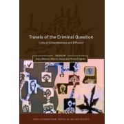 Travels of the Criminal Question: Cultural Embeddedness and Diffusion