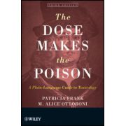 Dose Makes the Poison: A Plain-Language Guide to Toxicology