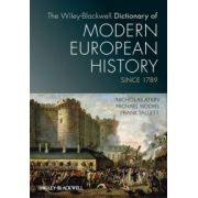 Wiley-Blackwell Dictionary of Modern European History Since 1789