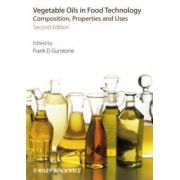 Vegetable Oils in Food Technology: Composition, Properties and Uses