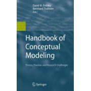 Handbook of Conceptual Modeling: Theory, Practice, and Research Challenges