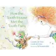 How the Tooth Mouse. Meet the Tooth Fairy