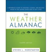 Weather Almanac: A Reference Guide to Weather, Climate, and Related Issues in the United States and Its Key Cities