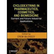 Cyclodextrins in Pharmaceutics, Cosmetics, and Biomedicine: Current and Future Industrial Applications Erem Bilensoy (Editor)