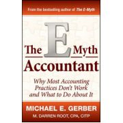 E-Myth Accountant: Why Most Accounting Practices Don't Work and What to Do About It