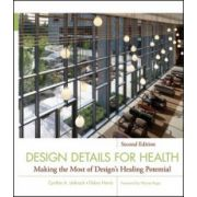 Design Details for Health: Making the Most of Design's Healing Potential