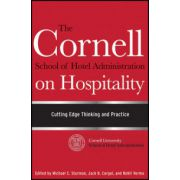 Cornell School of Hotel Administration on Hospitality: Cutting Edge Thinking and Practice