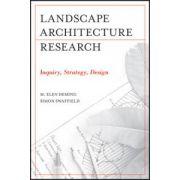 Landscape Architectural Research: Inquiry, Strategy, Design
