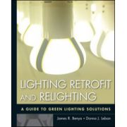 Lighting Retrofit and Relighting: A Guide to Energy Efficient Lighting