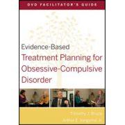 Evidence-Based Treatment Planning for Obsessive-Compulsive Disorder DVD Facilitator's Guide
