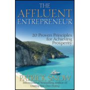 Affluent Entrepreneur: 20 Proven Principles for Achieving Prosperity