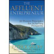 Affluent Entrepreneur: 20 Proven Principles for Achieving Prosperity