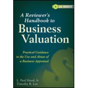 Business Valuation: Practical Guidance to the Use and Abuse of a Business Appraisal
