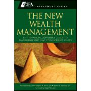 New Wealth Management: The Financial Advisor s Guide to Managing and Investing Client Assets