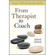 From Therapist to Coach: How to Leverage Your Clinical Expertise to Build a Thriving Coaching Practice