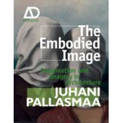 Embodied Image: Imagination and Imagery in Architecture