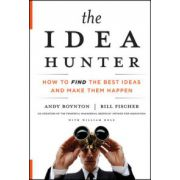 Idea Hunter: How to Find the Best Ideas and Make them Happen