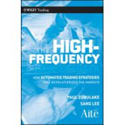 High Frequency Game Changer: How Automated Trading Strategies Have Revolutionized the Markets