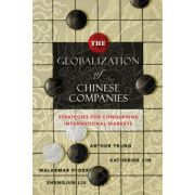 Globalization of Chinese Companies: Strategies for Conquering International Markets