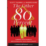 Other 80 Percent: Turning Your Church's Spectators into Active Participants