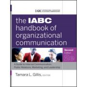 IABC Handbook of Organizational Communication: A Guide to Internal Communication, Public Relations, Marketing, and Leadership