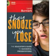 They Snooze, You Lose: The Educator's Guide to Successful Presentations