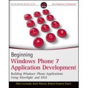 Beginning Windows Phone 7 Application Development: Building Windows Phone Applications Using Silverlight and XNA