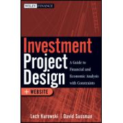 Investment Project Design: A Guide to Financial and Economic Analysis with Constraints