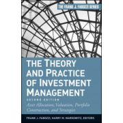 Theory and Practice of Investment Management: Asset Allocation, Valuation, Portfolio Construction, and Strategie