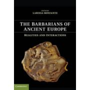 Barbarians of Ancient Europe: Realities and Interactions