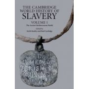 Cambridge World History of Slavery: Volume 1, The Ancient Mediterranean World
