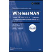 WirelessMAN: Inside the IEEE 802.16 Standard for Wireless Metropolitan Area Networks