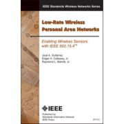 Low-Rate Wireless Personal Area Networks: Enabling Wireless Sensors with IEEE 802.15.4