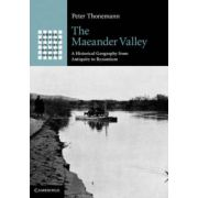 Maeander Valley: A Historical Geography from Antiquity to Byzantium
