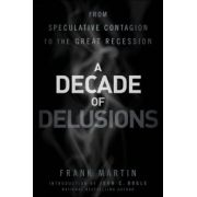 Decade of Delusions: From Speculative Contagion to the Great Recession