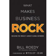 What Makes Business Rock: Building the World s Largest Global Networks