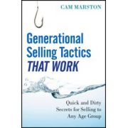 Generational Selling Tactics that Work: Quick and Dirty Secrets for Selling to Any Age Group