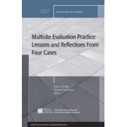 Multisite Evaluation Practice: Lessons and Reflections From Four Cases: New Directions for Evaluation