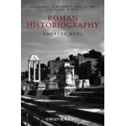 Roman Historiography: An Introduction to its Basic Aspects and Development